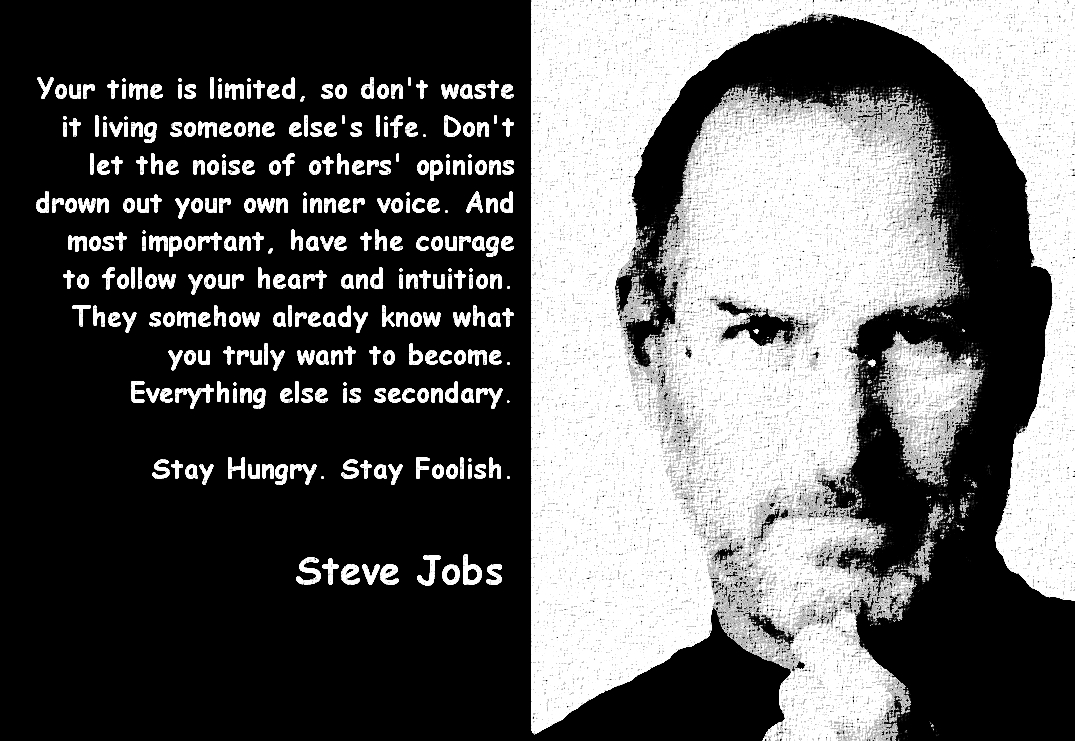 Steve Jobs with one of his most popular quotes: Stay hungry, stay foolish.